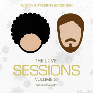 @DJEAZYB Pres. @iambongoben - The Live Sessions Vol. 3