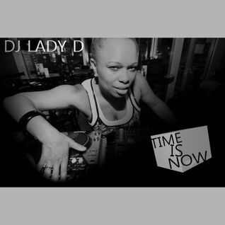 DJ Lady D - Time Is Now
