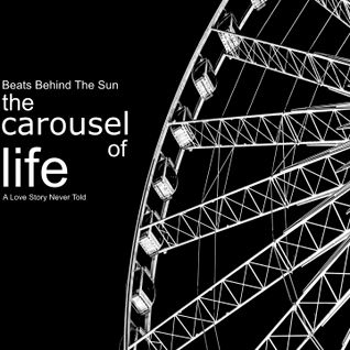 The Carousel Of Life (A Love Story Never Told)