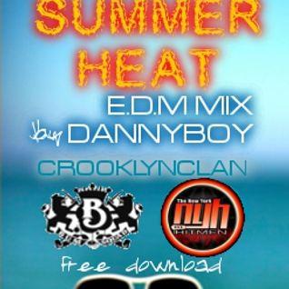 SUMMER HEAT E.D.M MIX BY DANNYBOY AUSTINITEDJS.COM