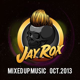 Jay Rox - Mixed up Music - October 2013