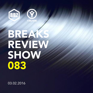 BRS083 - Yreane - Breaks Review Show @ BBZRS (3 feb 2016)