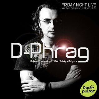 d-phrag - The Friday Night Live Radio Pulsar (December 18 2015)
