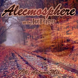 Alecmosphere 096: Autumn Mix with Iceferno