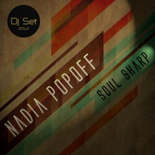 Nadia Popoff - Soul Sharp Dj Set 2012