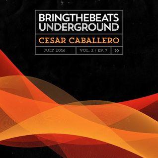 Cesar Caballero – bringthebeats underground - July 2016