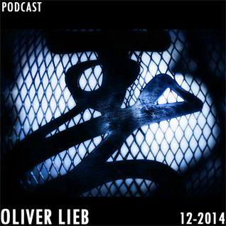 Free DJ Set: Oliver Lieb Podcast December 2014