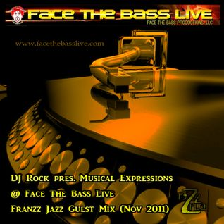 DJ Rock pres. Musical Expressions - Franzz Jazz Guest Mix @ Face The Bass Live (12 Nov. 2011)