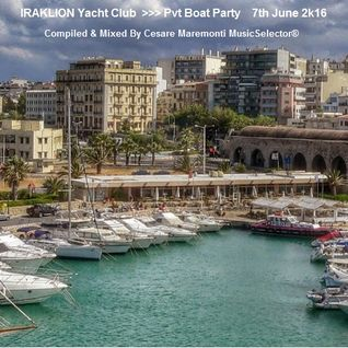 IRAKLION Yacht Club pvt Party on Boat  >>>   Compiled & Mixed By Cesare Maremonti MusicSelector®