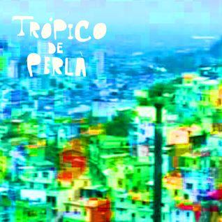 """""""Trópico de Perla"""""""