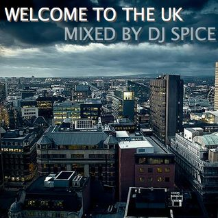 WELCOME TO THE UK - DJ SPICE