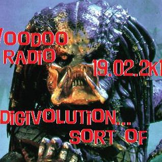 "Voodoo Radio - 19th Feb 2k11 ""Digivolution...sort of."""