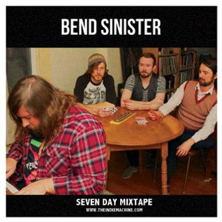 7-Day Mixtape: Vol. 52 - Bend Sinister
