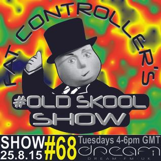 #OldSkool Show #68 With DJ Fat Controller on Dream FM 25th August