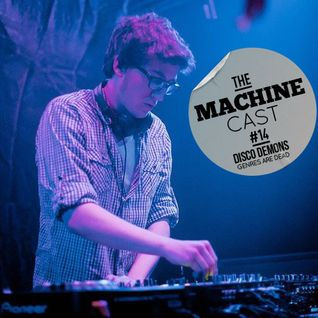 """Genres Are Dead"": The Machine Cast #14 by Disco Demons"