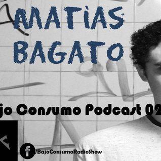 Matias Bagato - Bajo Consumo Podcast 024