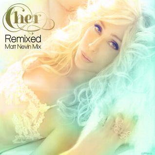 Cher Remixed (Matt Nevin Mix)