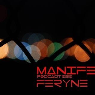 Feryne - Manifest Podcast 030