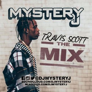 @DJMYSTERYJ - Travis Scott #TheMix