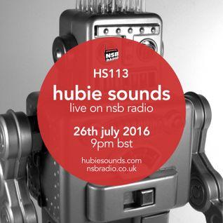 Hubie Sounds 113 - 26th Jul 2016