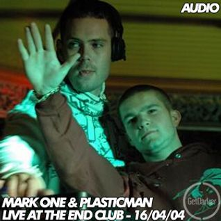 Plastician & Mark One – Live at The End Club – 16.04.2004