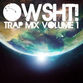 OWSHT! TRAP MIX VOL. 1