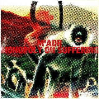 Mad'r - Monopoly on suffering (anothernightonearth.blogspot.nl)