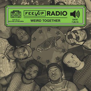 Feel Up Radio Vol.27 - Weird Together