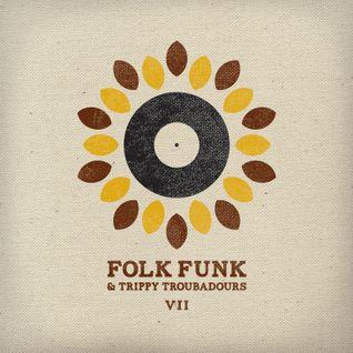 Folk Funk and Trippy Troubadours vii