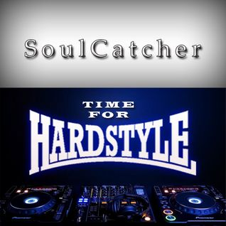 SoulCatcher - Time For Hardstyle