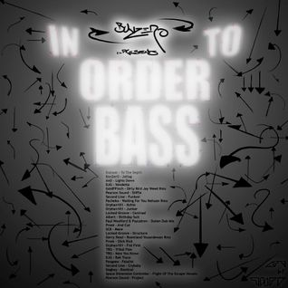 Studio Mix - In Order To BASS by BunZer0