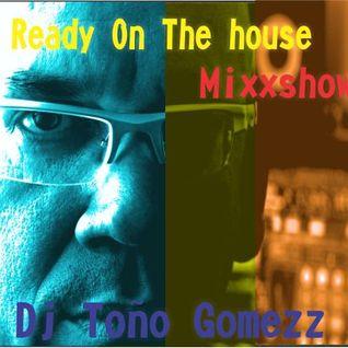 Ready On My House - The MixxShow!