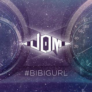 DJ Jom - #BIBIGURL Mixtape
