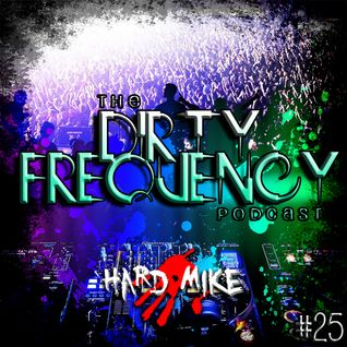 Hard Mike - Dirty Frequency Vol. 25