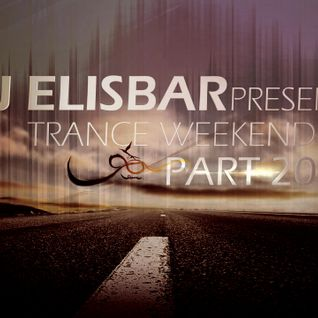 Dj Elisbar - Trance Weekend Part 20