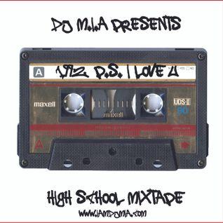 Dj M.i.A's High School Mixtape : 1992 p.s. I Love U!