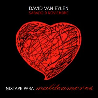Mixtape Maldeamores Club (DJ Mix by David Van Bylen)