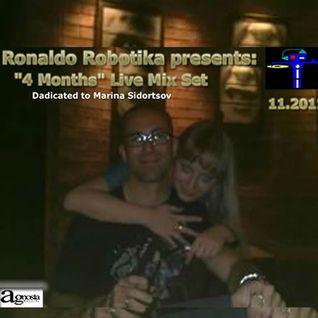 "Ronaldo Robotika - ""4 Months"" Mix Set (Dedicated to Marina Sidortsov)"
