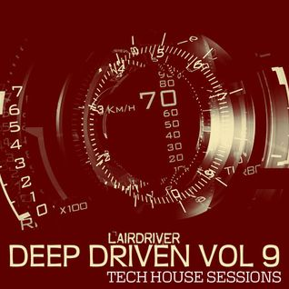 TECH HOUSE MIX - MAY 2015 - DEEP DRIVEN VOLUME 9