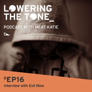Meat Katie 'Lowering The Tone' Episode 16 (with Evil Nine Interview)