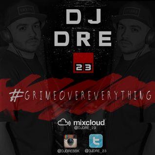 DJ Dre - #GrimeOverEverything