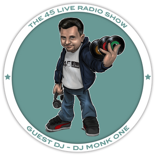 45 Live Radio Show with guest DJ MONK-ONE