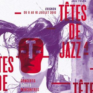 Rencontres Têtes de Jazz #4 Avignon Jazz Focus - 08/07/2016 - Université d'Avignon