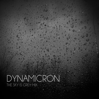 Dynamicron: The Sky Is Grey Mix