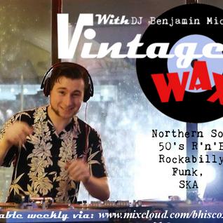Vintage Wax with Benjamin Michael 29/04/16