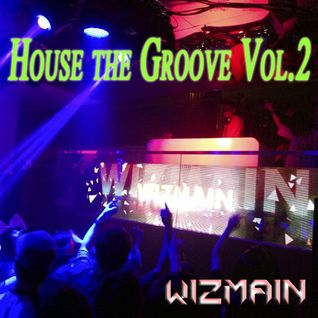 WIZMAIN's House The Groove Vol.2