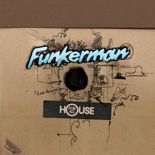 FUNKERMAN HOUSE FOR ALL MIX