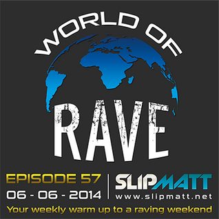 Slipmatt - World Of Rave #57