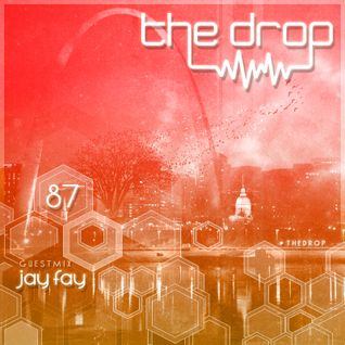 The Drop 087 (Jay Fay Guest Mix)