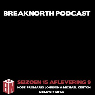 BreakNorth Podcast - S15 E09